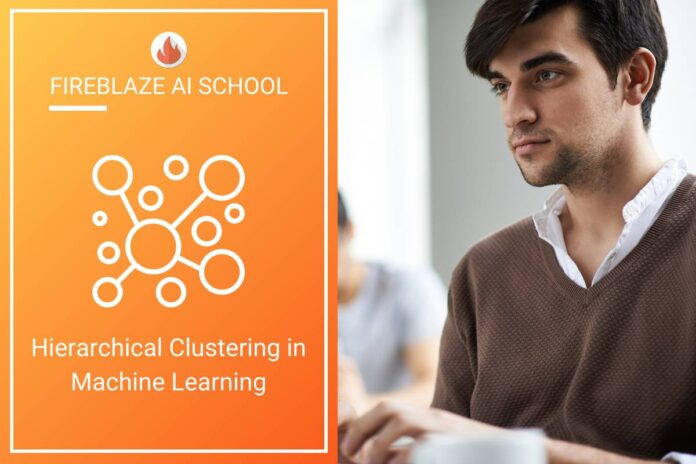 Hierarchical Clustering in Machine Learning
