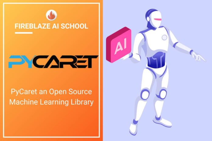 PyCaret an Open Source Machine Learning Library